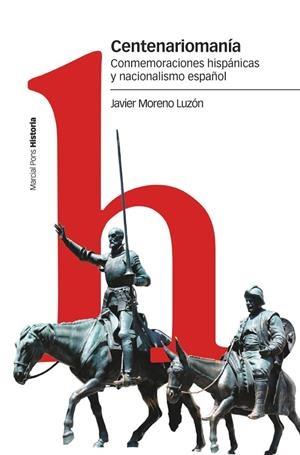Centenariomanía. Conmemoraciones hispánicas y nacionalismo español