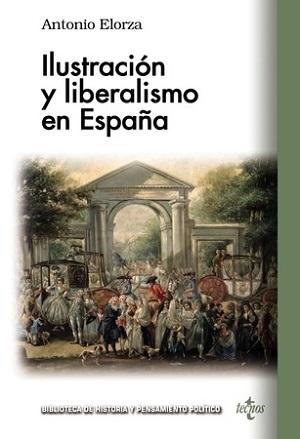Antonio Elorza Ilustración y liberalismo en España